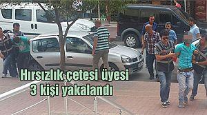 Hırsızlık çetesi üyesi  3 kişi yakalandı