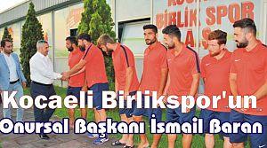 Kocaeli Birlikspor'un Onursal Başkanı İsmail Baran