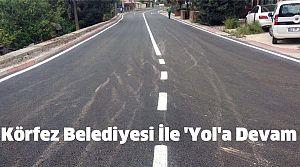 Körfez Belediyesi İle 'Yol'a Devam