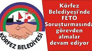 Körfez Belediyesi'nde FETÖ Soruşturmasında Başkan Yardımcısı  ve 2 birim müdürü görevden alındı