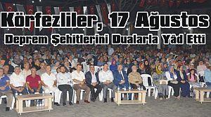 Körfezliler, 17 Ağustos Deprem Şehitlerini Dualarla Yâd Etti