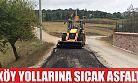Köy yollarına sıcak asfalt