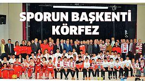 Sporun Başkenti KÖRFEZ!