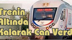 Trenin Altında Kalarak Can Verdi