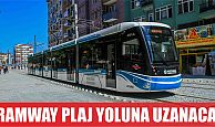 Tramvay Plajyolu'na uzanacak