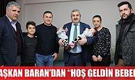 Başkan Baran'dan'Hoş geldin Bebek'