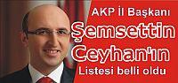 AKP İl Başkanı Şemsettin Ceyhan'ın listesi