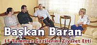 Başkan Baran 15 Temmuz Gazilerini Ziyaret Etti