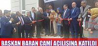 Başkan Baran cami açılışına katıldı