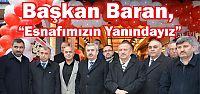 """Başkan Baran, """"Esnafımızın Yanındayız"""""""