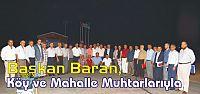 Başkan Baran, Köy ve Mahalle Muhtarlarıyla Koordinasyon Toplantısı Gerçekleştirdi