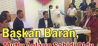 Başkan Baran, Mutlu Anların Şahidi Oldu