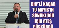 CHP'li Kaçar çok kızdı