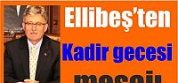 Ellibeş'ten Kadir gecesi mesajı