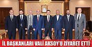 İl başkanları Vali Aksoy'u ziyaret etti