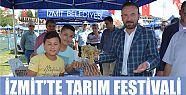 İZMİT'TE TARIMSAL ÜRÜNLER FESTİVALİ