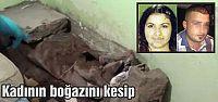 Kadının boğazını kesip üzerine beton döktü