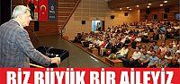 Karaosmanoğlu, ''Biz büyük bir aileyiz''...