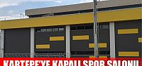 Kartepe'ye kapalı spor salonu