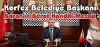 Körfez Belediye Başkanı İsmail Baran'ın...