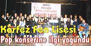 Körfez Fen Lisesi pop konserine ilgi yoğundu