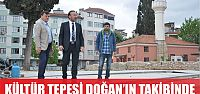 KÜLTÜR TEPESİ DOĞAN'IN TAKİBİNDE...