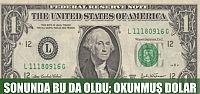 Okunmuş dolar!!! Sonunda bunu da duyduk