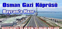Osman Gazi Köprüsü, Bayram'a hazır
