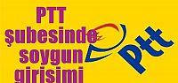 PTT şubesinde soygun girişimi