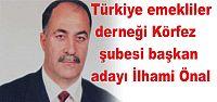 Türkiye emekliler derneği Körfez şubesi başkan adayı