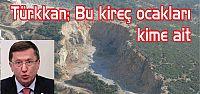 Türkkan; Bu kireç ocakları kime ait