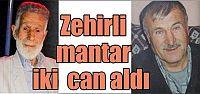 Zehirli mantar 2 can aldı