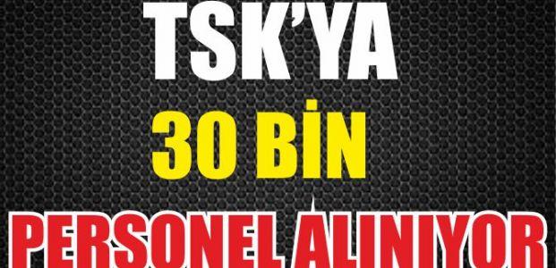 TSK'ya 30 bin 150 personel alınacak