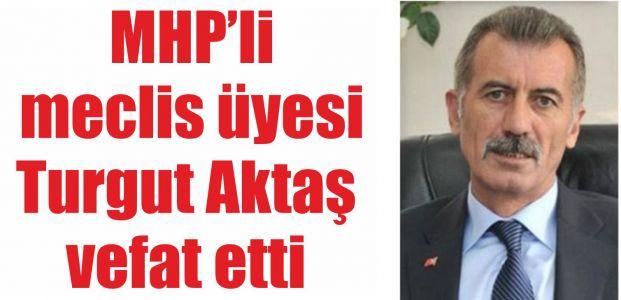 Turgut Aktaş vefat etti