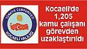 Kocaeli'de bin 205 kamu çalışanı görevden uzaklaştırıldı