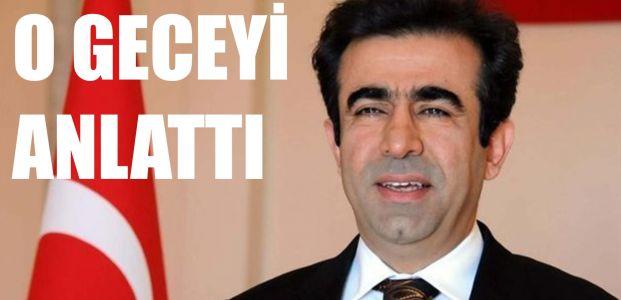 Vali Güzeloğlu, o geceyi anlattı